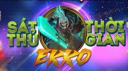 LMHT: Ekko sẽ trở thành một Siêu Sát Thủ trong tương lai?