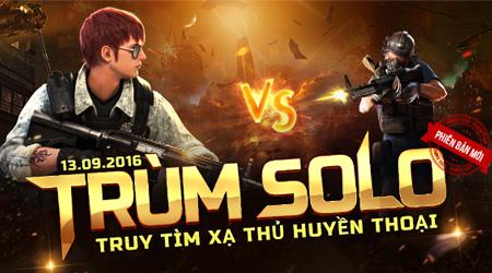 Cộng đồng Chiến Dịch Huyền Thoại dậy sóng với phiên bản đặc biệt Trùm Solo