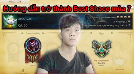 LMHT: Hướng dẫn chơi Shaco mùa mới của Thánh cày rank 'Quang Shaco'