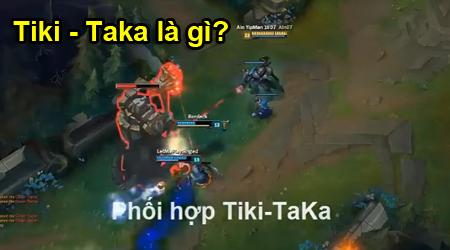 Tái hiện chiến thuật Tika – Taka trong Liên Minh Huyền Thoại