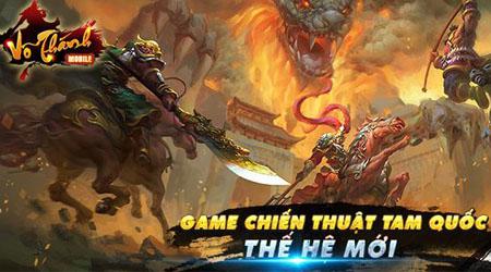 Võ Thánh mobile, game cho phép bạn hoá thân thành danh tướng Tam Quốc sắp về Việt Nam