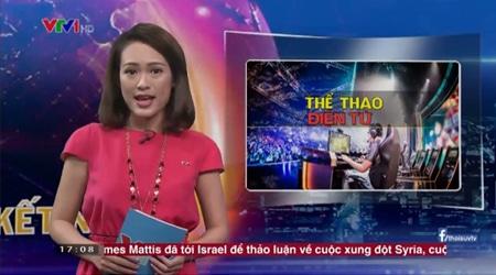 Thể Thao Điện Tử được khen hết lời trên đài truyền hình Việt Nam VTV1