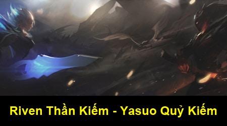 LMHT: Hai trang phục Riven Thần Kiếm và Yasuo Quỷ Kiếm đã bắt đầu lộ diện
