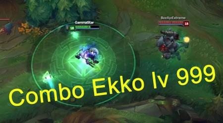 Hướng dẫn combo nhanh Ekko gây lượng dame khủng nhất có thể