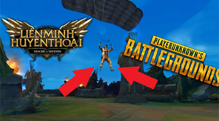 Khi Liên Minh Huyền Thoại kết hợp với Playerunknown's battlegrounds sẽ như thế nào?