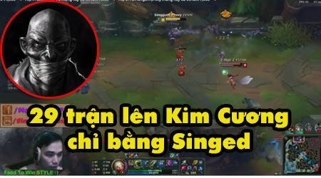 LMHT: Lên Kim Cương chỉ với 29 Trận Rank Linh Hoạt (Win 24 Lose 5) – Xem xong là bạn hết muốn gặp Singed
