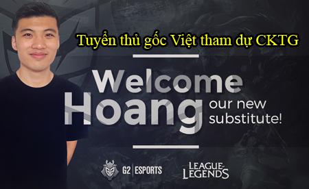 G2 Esports mang một tuyển thủ gốc Việt đến CKTG!!!