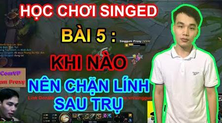 LMHT: Học chơi Singed cùng Best Singed Việt Nam – Khi nào nên và không nên chặn lính sau trụ (Bài 5)