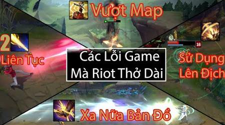 Liên Minh Huyền Thoại: Các lỗi game mà khiến Riot phải thở dài ngao ngán :((