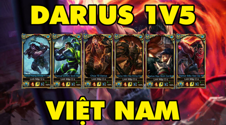 LMHT: Cực phê với Darius Việt Nam 1vs5 bổ nát team địch – Bạn có biết là ai?