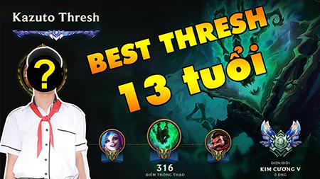 LMHT: Best Thresh Việt Nam 13 tuổi – Hack não gắt như Madlife