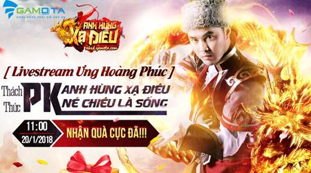 Ưng Hoàng Phúc livestream thách thức PK game thủ Anh Hùng Xạ Điêu Gamota vào trưa mai 20/1