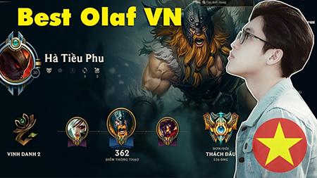 LMHT: Best Olaf Việt Nam – Thách Đấu, Cao Thủ Việt ai gặp cũng phải ngán ngẩm
