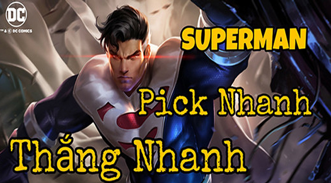 Liên Quân Mobile: Đâu là sức mạnh khủng khiếp của Superman khiến tỉ lệ cấm chọn đạt tới 100%?