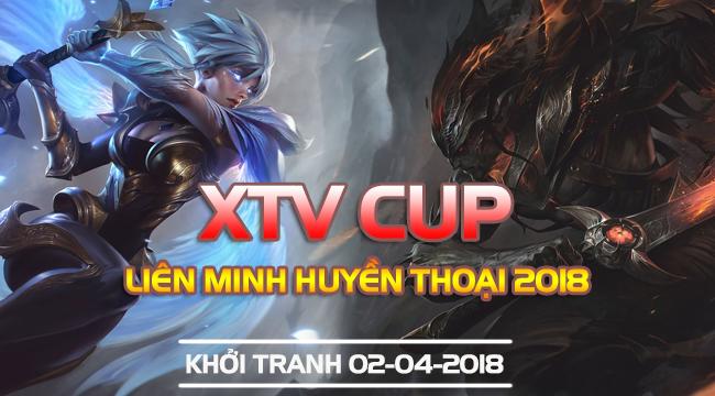 LMHT: Giải đấu XTV Cup Liên Minh 2018 sẽ chính thức khởi tranh vào 18h hôm nay (02/04)