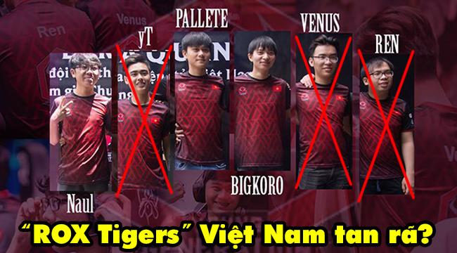 """LMHT: Bất ngờ chia tay cả 3 thành viên trụ cột, """"ROX Tigers phiên bản Việt"""" tan rã từ đây?"""