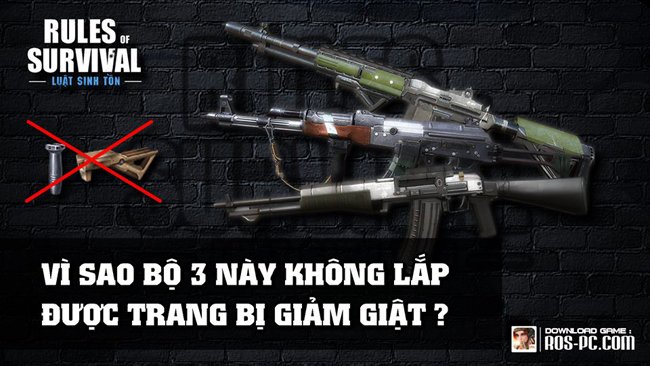 Rules of Survival : Vì sao những AKM, M14EBR hay AN-94 không thể full phụ kiện được?