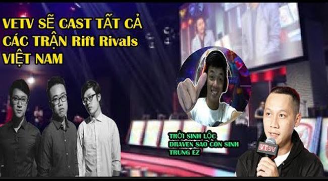LMHT: VETV xác nhận sẽ cast tất cả các trận đấu của Rift Rivals 2018 Việt Nam