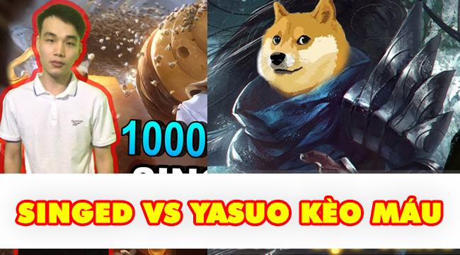"""Liên Minh Huyền Thoại: Singgum Proxy vs Brcnze 5 – Singed vs Yasuo """"kèo máu"""""""