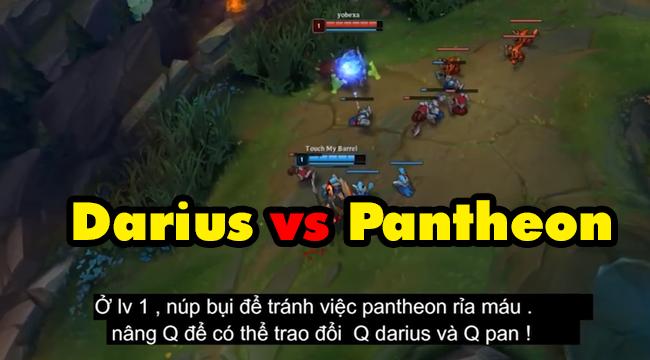 LMHT: Xem Dairus Thách đấu Việt Nam hướng dẫn chi tiết cách đi đường khắc chế cứng kèo Darius vs Pantheon