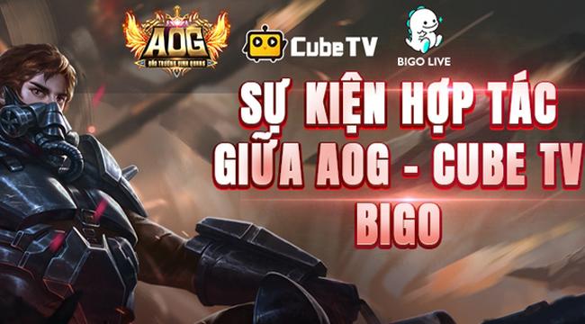 """Kết hợp cùng Cube TV, Gamota chơi lớn quyết đưa AOG trở thành """"tựa game quốc dân"""""""