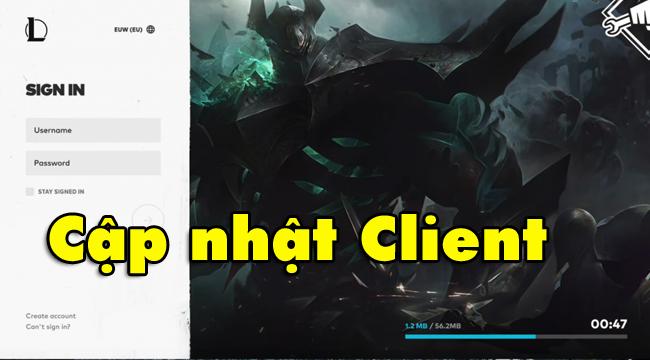 Liên Minh Huyền Thoại: Riot Games chuẩn bị nâng cấp Client, tải phiên bản mới chỉ mất 40s