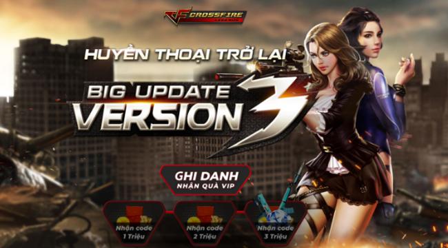 CrossFire Legends: Ghi danh nhận quà VIP Big Update V3 trị giá 3 triệu đồng