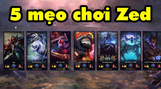 Liên Minh Huyền Thoại: TOP 5 mẹo chơi Zed có thể bạn chưa biết