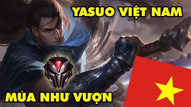 LMHT: BOY ONE CHAMP YASUO VIỆT NAM múa như vượn rank Đại Cao Thủ 1,7 triệu thông thạo